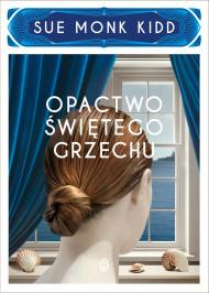 okładka Opactwo świętego grzechu, Ebook | Sue Monk Kidd, Andrzej Szulc
