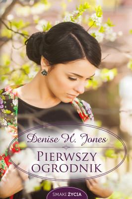 okładka Pierwszy ogrodnik, Ebook | Denise Hildreth Jones