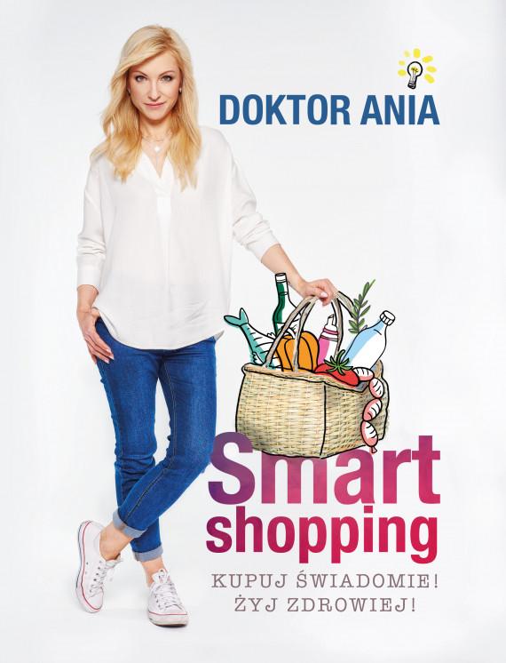 okładka Smart shopping. Kupuj świadomie! Żyj zdrowiej!ebook | EPUB, MOBI | Anna Makowska (Doktor Ania)