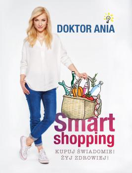 okładka Smart shopping. Kupuj świadomie! Żyj zdrowiej!, Ebook | Anna Makowska (Doktor Ania)