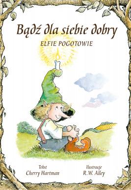 okładka Bądź dla siebie dobry, Ebook | Cherry Hartman, Ernest Bryll, Marta Bryll, R.W. Alley