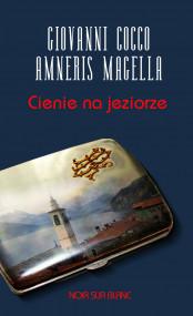 okładka Cienie na jeziorze, Ebook | Giovanni  Cocco, Amneris  Magella, Stanisław  Kasprzysiak