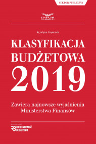 okładka Klasyfikacja budżetowa 2019.Zawiera najnowsze wyjaśnienia Ministerstwa Finansów, Ebook | Krystyna Gąsiorek