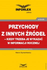okładka Przychody z innych źródeł – kiedy trzeba je wykazać w informacji rocznej, Ebook | Szymankiewicz Marcin