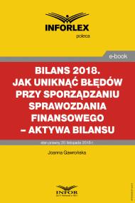 okładka BILANS 2018. Jak uniknąć błędów przy sporządzaniu sprawozdania finansowego – aktywa bilansu, Ebook | Joanna Gawrońska