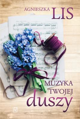 okładka Muzyka twojej duszy, Ebook | Agnieszka Lis