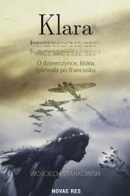 okładka Klara. O dziewczynce, która śpiewała po francusku, Ebook | Wojciech Stankowski
