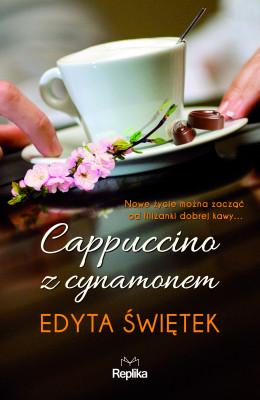 okładka Cappuccino z cynamonem, Ebook | Edyta Świętek