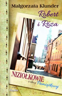 okładka Robert i Róża. Niziołkowie z ulicy Pamiątkowej, Ebook | Małgorzata Klunder