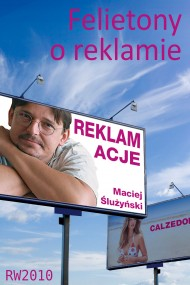 okładka Reklamacje. Felietony o reklamie. Ebook | papier | Maciej Ślużyński