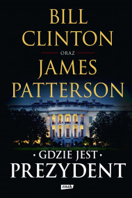 okładka Gdzie jest Prezydent, Ebook | James Patterson, Bill Clinton