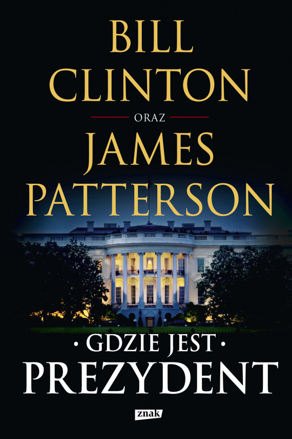 okładka Gdzie jest Prezydentebook | EPUB, MOBI | James Patterson, Bill Clinton