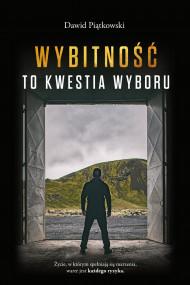 okładka Wybitność to kwestia wyboru, Ebook | Dawid Piątkowski
