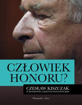 okładka Człowiek honoru ? . Czesław Kiszczak w rozmowie z Jerzym Diatłowickim, Ebook | Jerzy Diatłowicki, Czesław  Kiszczak