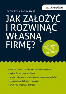 okładka Samo Sedno - Jak założyć i rozwinąć własną firmę?, Ebook | Katarzyna  Zachariasz
