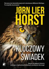 okładka Seria o komisarzu Williamie Wistingu  (tom 1). Kluczowy świadek, Ebook | Jorn Lier  Horst, Milena Skoczko