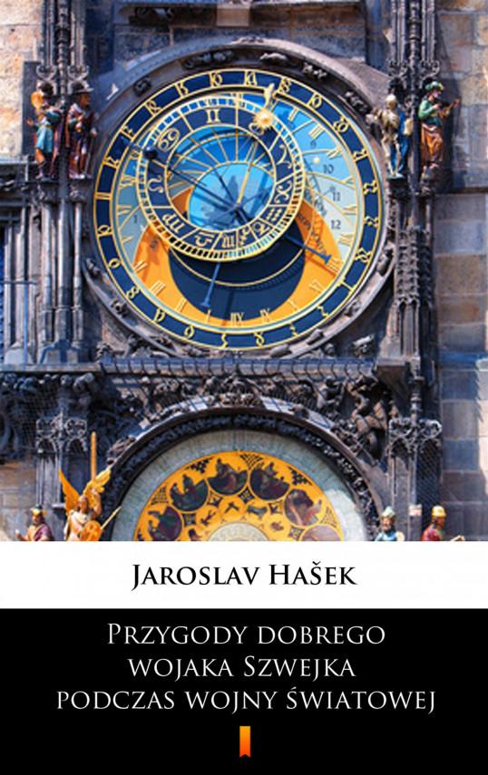 okładka Przygody dobrego wojaka Szwejka podczas wojny światowejebook | EPUB, MOBI | Jaroslav  Hašek, Paweł Hulka-Laskowski