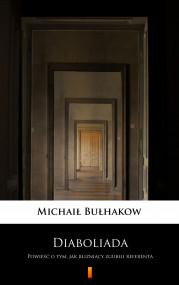 okładka Diaboliada. Powieść o tym, jak bliźniacy zgubili referenta, Ebook | Michaił Bułhakow, Edmund Jezierski