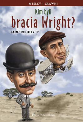 okładka Kim byli bracia Wright?, Ebook | James Buckley