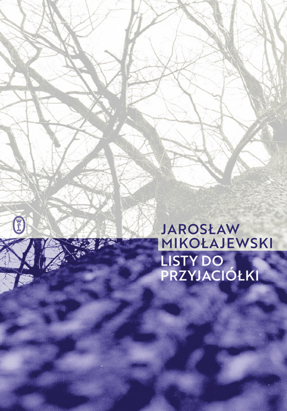 okładka Listy do przyjaciółkiebook   EPUB, MOBI   Jarosław Mikołajewski