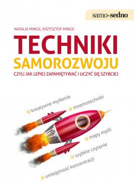 okładka Samo Sedno- TECHNIKI SAMOROZWOJU czyli jak lepiej zapamiętywać i uczyć się szybciej, Ebook | Natalia Minge, Krzysztof Minge