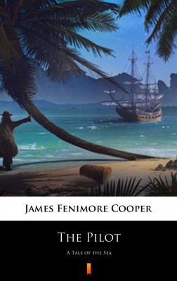 okładka The Pilot. A Tale of the Sea, Ebook | James Fenimore Cooper