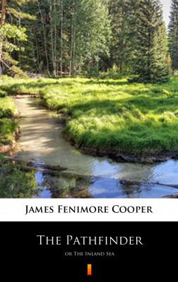 okładka The Pathfinder. or The Inland Sea, Ebook | James Fenimore Cooper
