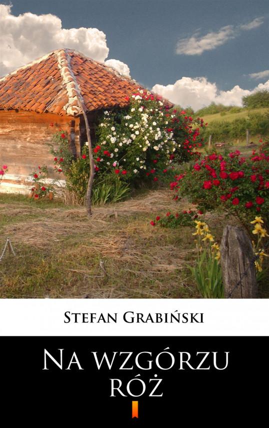 okładka Na wzgórzu różebook   EPUB, MOBI   Stefan Grabiński