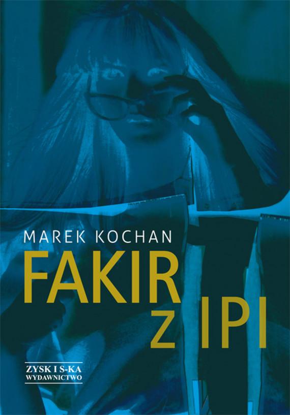 okładka Fakir z Ipiebook | EPUB, MOBI | Marek Kochan