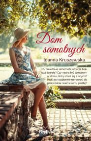 okładka Dom samotnych, Ebook | Magdalena Kawka, Joanna Kruszewska