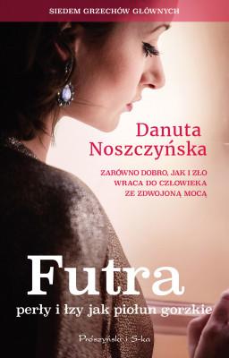 okładka Futra, perły i łzy jak piołun gorzkie, Ebook | Danuta Noszczyńska