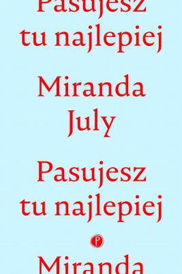 okładka Pasujesz tu najlepiej, Ebook | Miranda July