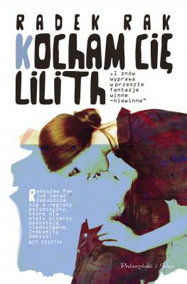 okładka Kocham cię, Lilith, Ebook | Radek Rak