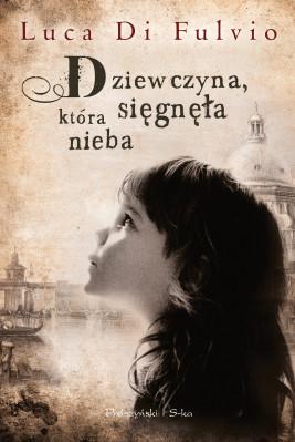 okładka Dziewczyna,która sięgnęła nieba, Ebook | Luca Di Fulvio