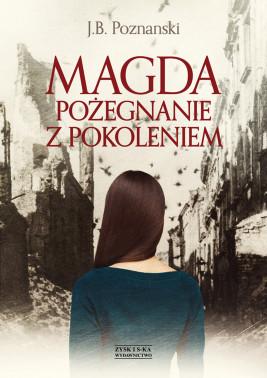 okładka Magda. Pożegnanie z pokoleniem, Ebook | J.B. Poznanski
