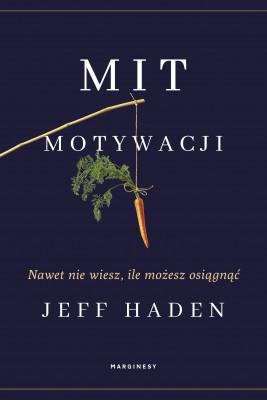okładka Mit motywacji, Ebook | Jeff Haden, Kaja Gucio
