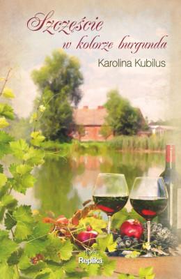 okładka Szczęście w kolorze burgunda, Ebook | Karolina` Kubilus