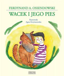 okładka Wacek i jego pies, Ebook | Ferdynand A. Ossendowski
