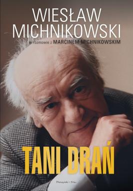 okładka Tani drań, Ebook | Marcin  Michnikowski, Wiesław Michnikowski