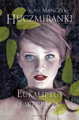 okładka Huczmiranki. Eukaliptus i werbena. Tom 1, Ebook | Agata Mańczyk