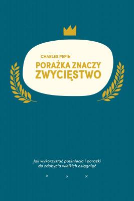 okładka Porażka znaczy zwycięstwo, Ebook | Krystyna Szeżyńska-Maćkowiak, Pepin Charles