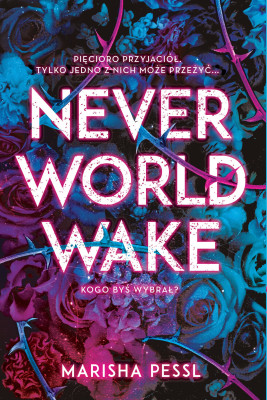 okładka Neverworld Wake, Ebook | Marisha Pessl
