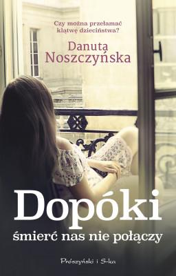 okładka Dopóki śmierć nas nie połączy, Ebook | Danuta Noszczyńska