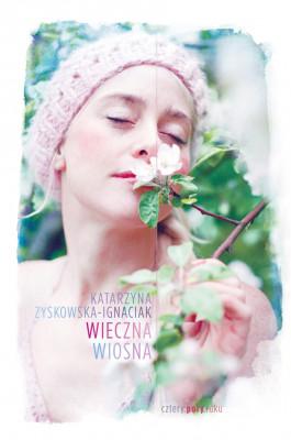okładka Wieczna wiosna, Ebook | Katarzyna Zyskowska-Ignaciak