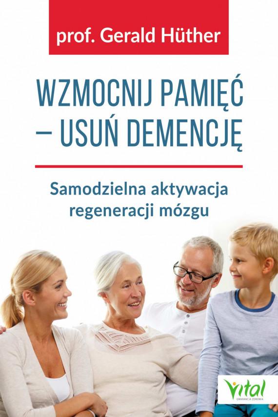 okładka Wzmocnij pamięć – usuń demencjęebook | EPUB, MOBI | Gerald  Huther