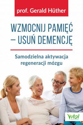 okładka Wzmocnij pamięć – usuń demencję, Ebook | Gerald  Huther