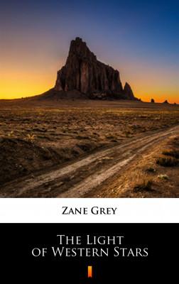 okładka The Light of Western Stars, Ebook | Zane Grey