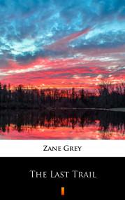 okładka The Last Trail, Ebook | Zane Grey