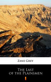 okładka The Last of the Plainsmen, Ebook | Zane Grey