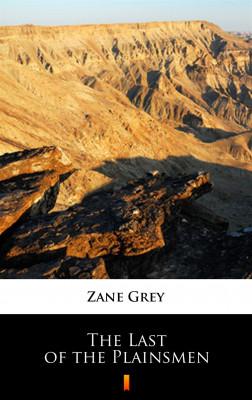 okładka The Last of the Plainsmen, Ebook   Zane Grey